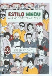 Estilo Hindu, A Mexico City Travelogue by Krish Raghav